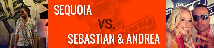 Sequoia vs. Sebastian und Andrea